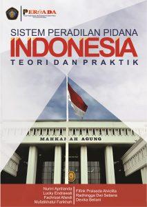 Sistem Peradilan Pidana Indonesia Teori dan Praktik